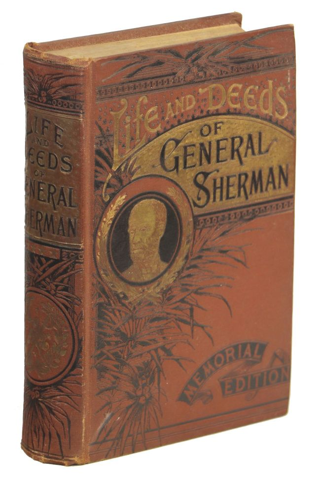 Life and Deeds of General Sherman Including the Story of His Great March to the Sea. Henry Davenport Northrop.