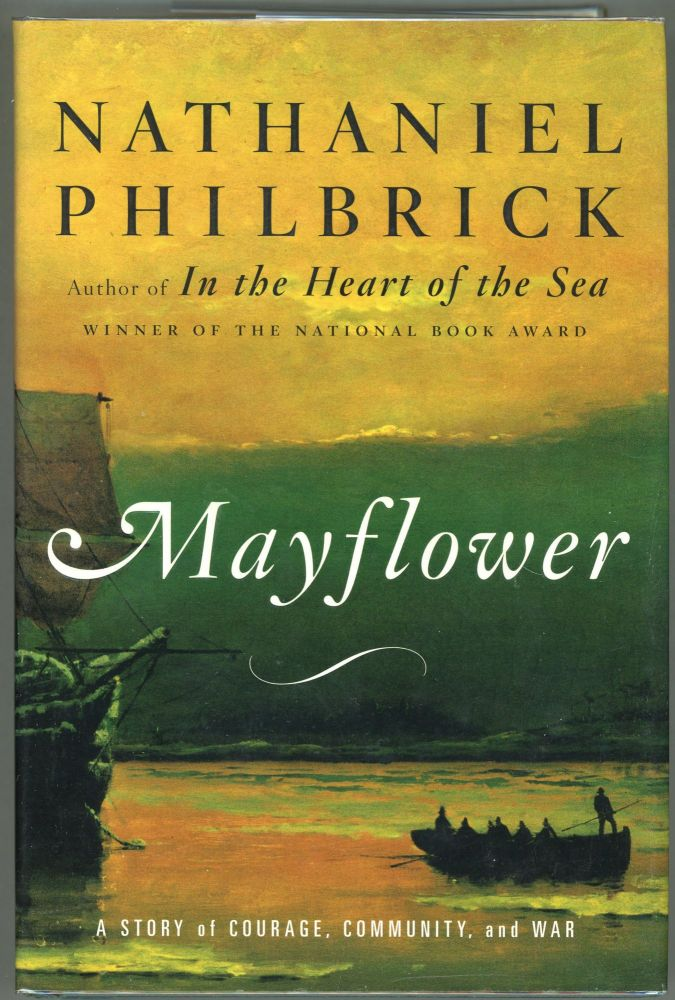 Mayflower; A Story of Courage, Community, and War. Nathaniel Philbrick.