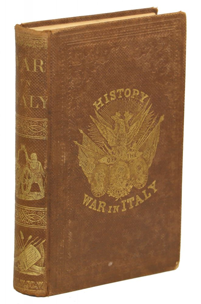 Illustrated History of the War in Italy; Embracing a Description of Northern and Central Italy, Geographical Analysis of Places of Interest, Personal Sketches of Prominent Actors ... from its Commencement to its Close. J. E. Tuel.