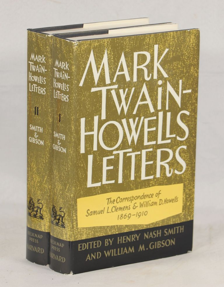 Mark Twain-Howells Letters; The Correspondence of Samuel L. Clemens and William D. Howells 1872 - 1910. Mark Twain, William D. Howells, Samuel L. Clemens.