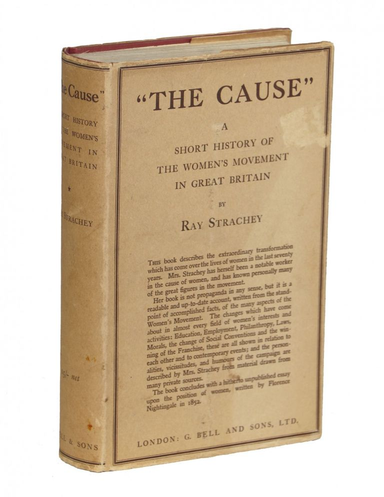 """""""The Cause""""; A Short History of the Women's Movement in Great Britain. Ray Strachey."""