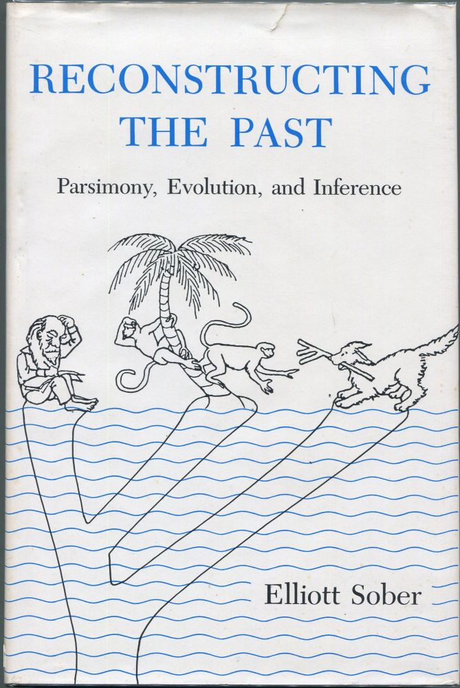 Reconstructing the Past: Parsimony, Evolution, and Inference. Elliott Sober.