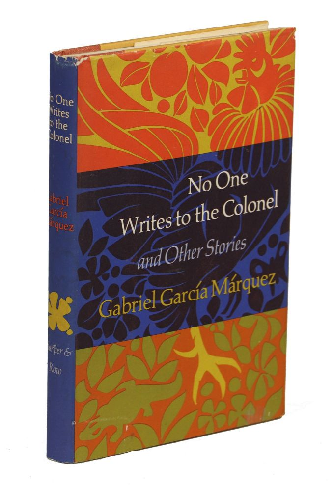 No One Writes to the Colonel and Other Stories. Gabriel Garcia Marquez.