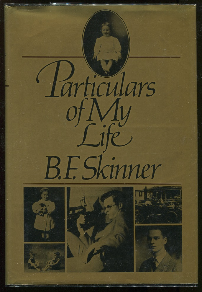 Particulars of My Life. B. F. Skinner.