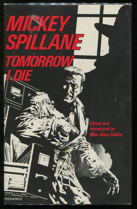 Tomorrow I Die. Mickey Spillane.