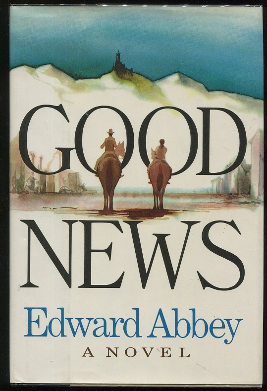 Good News. Edward Abbey.
