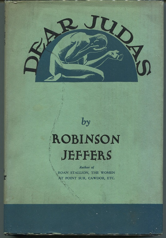 Dear Judas. Robinson Jeffers.
