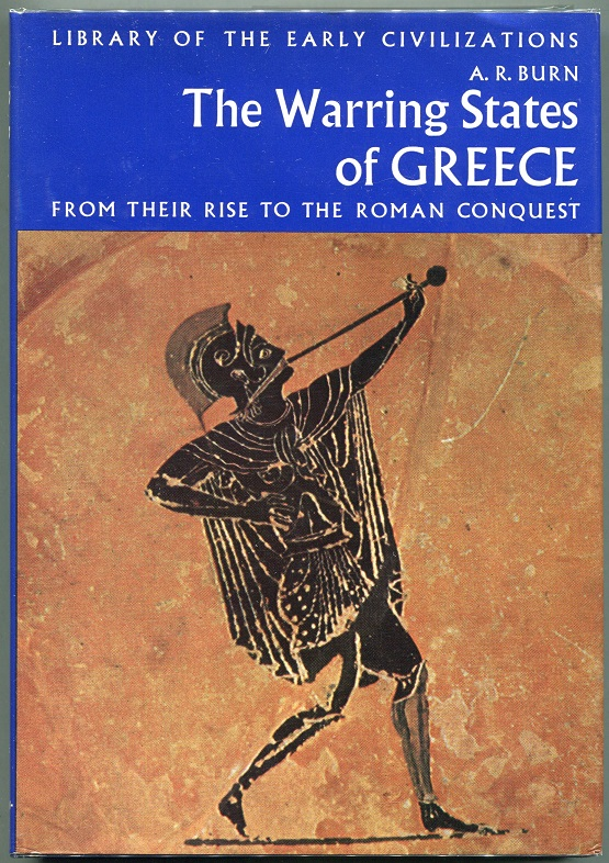 The Warring States of Greece; From Their Rise to the Roman Conquest. A. R. Burn.