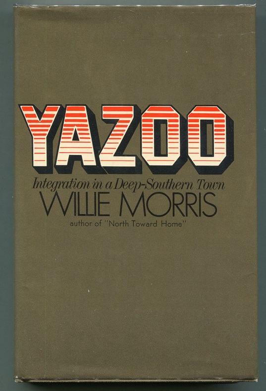 Yazoo Integration In A Deep Southern Town Willie Morris First