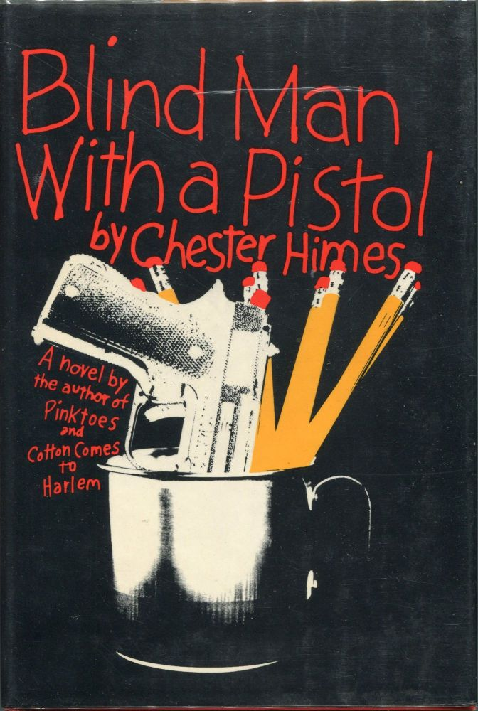 Blind Man with a Pistol. Chester Himes.