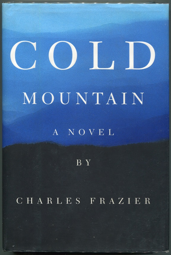 Cold Mountain; A Novel. Charles Frazier.