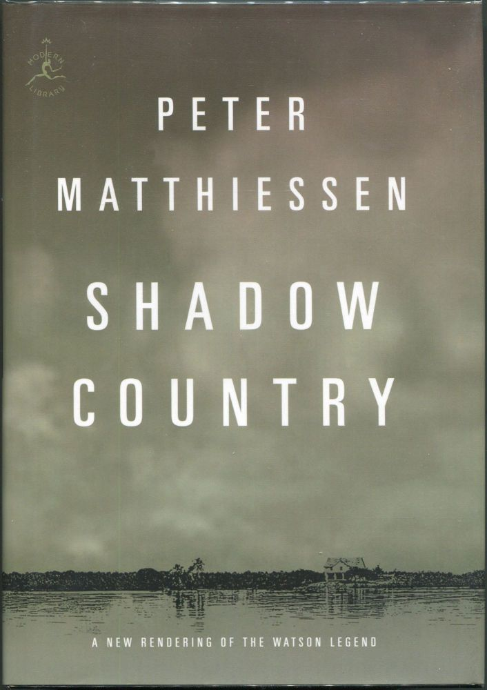 Shadow Country; A New Rendering of the Watson Legend. Peter Matthiessen.