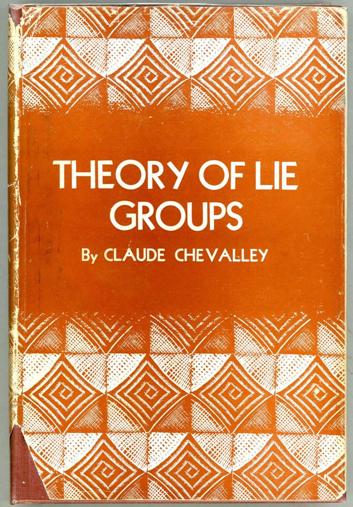 Theory of Lie Groups. Claude Chevalley.