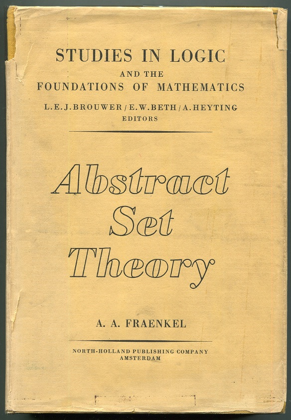 Abstract Set Theory. Abraham A. Fraenkel.
