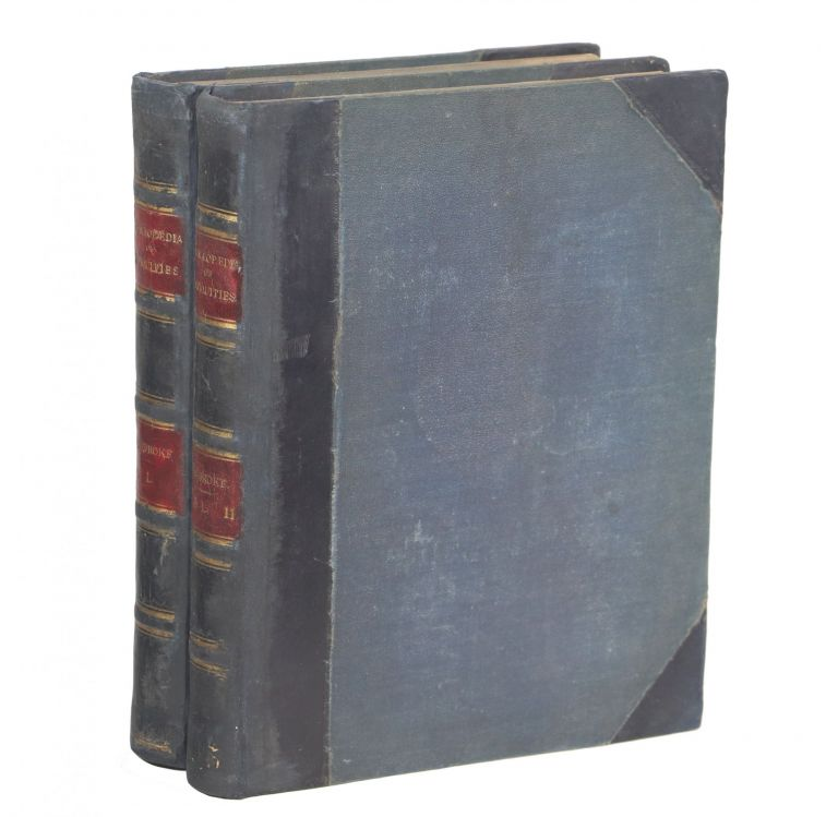 Encyclopaedia of Antiquities; Classical and Mediaeval. Rev. Thomas Dudley Fosbroke, F. S. A. M A.