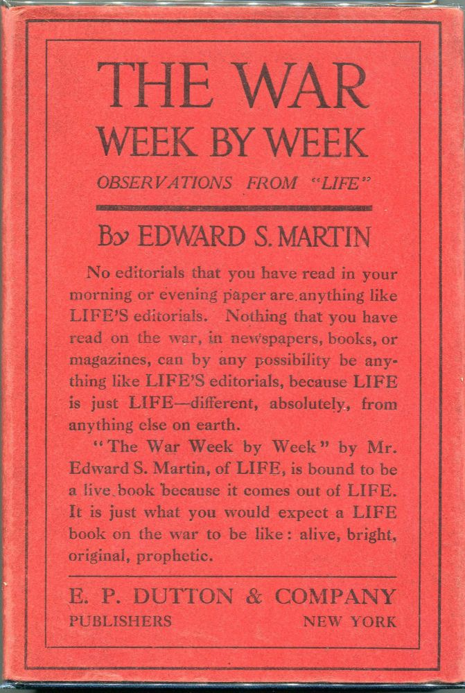 The War Week By Week As Seen From New York; Being Observations From Life. Edward S. Martin.