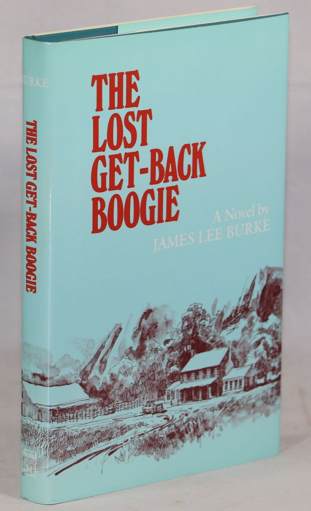 The Lost Get-Back Boogie. James Lee Burke.
