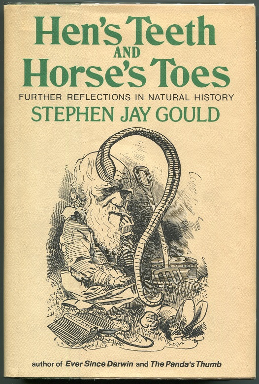 Hen's Teeth and Horse's Toes. Stephen Jay Gould.