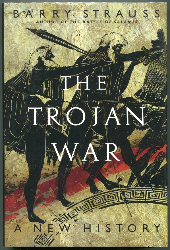 The Trojan War; A New History. Barry Strauss.