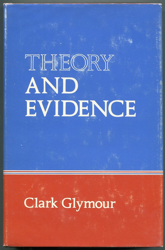 Theory and Evidence. Clark Glymour.