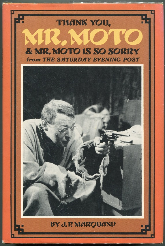 Thank You, Mr. Moto & Mr. Moto is So Sorry. J. P. Marquand.