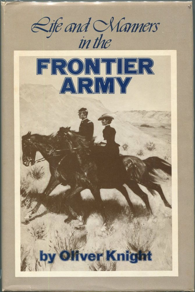Life and Manners in the Frontier Army. Oliver Knight.