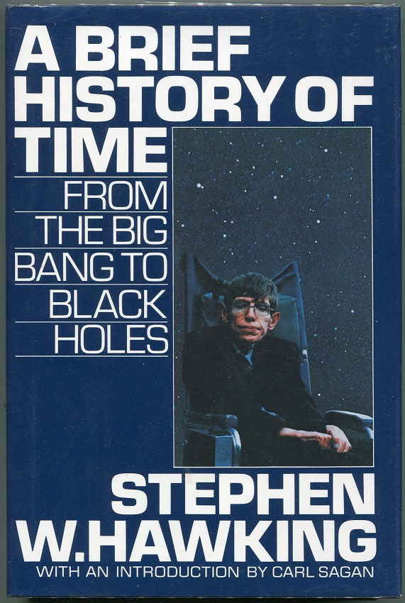 A Brief History of Time; From the Big Bang to Black Holes. Stephen W. Hawking.