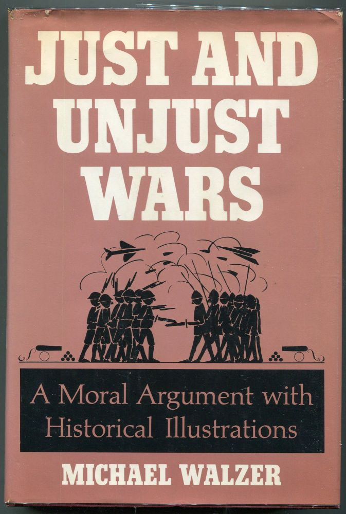 Just and Unjust Wars. Michael Walzer.