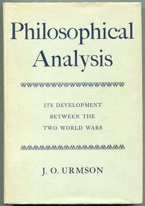 Philosophical Analysis: Its Development Between the Two World Wars. J. O. Urmson.