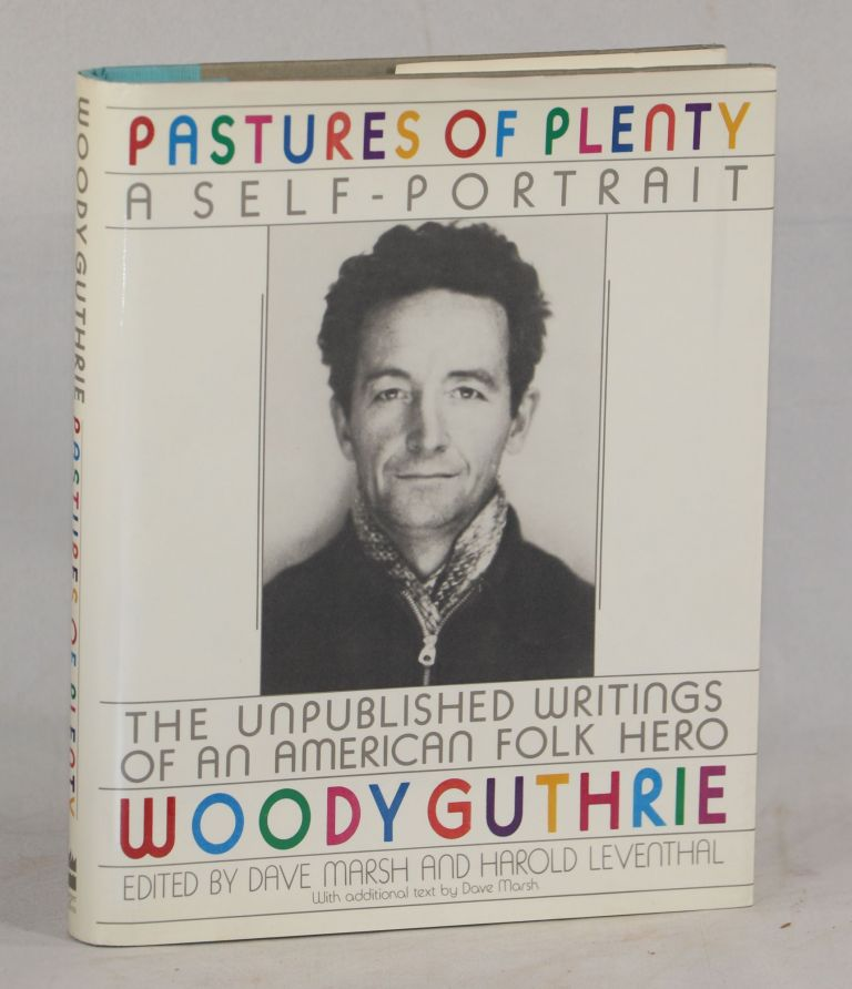 Pastures of Plenty; A Self-Portrait. Woody Guthrie, Dave Marsh, Harold Leventhal.
