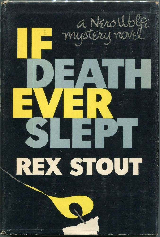 If Death Ever Slept; A Nero Wolfe Novel. Rex Stout.
