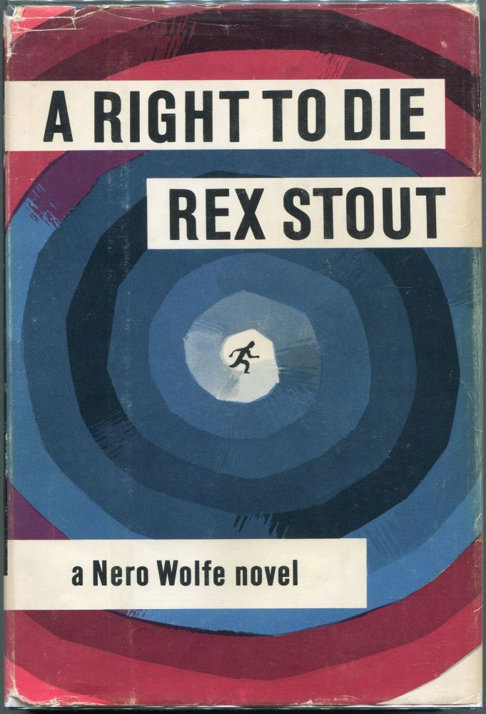 A Right to Die; A Nero Wolfe Novel. Rex Stout.