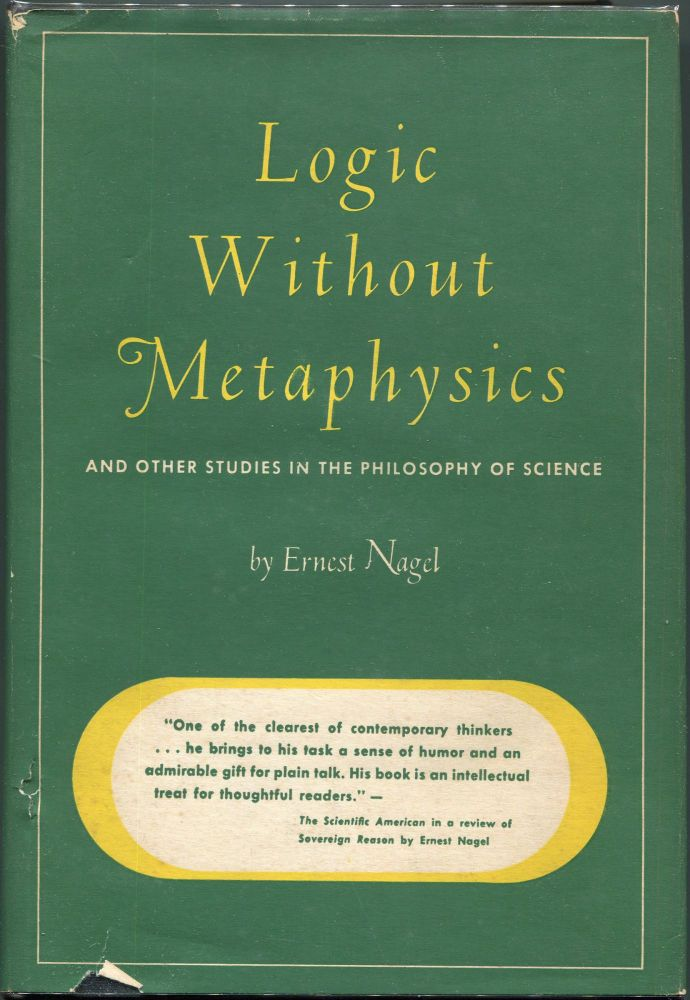 Logic Without Metaphysics; And Other Studies in the Philosophy of Science. Ernest Nagel.