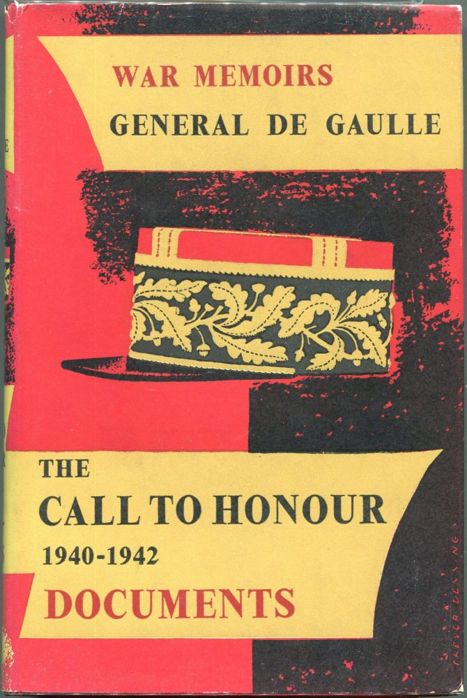 The Call to Honour; 1940-1942 Documents. Charles De Gaulle.