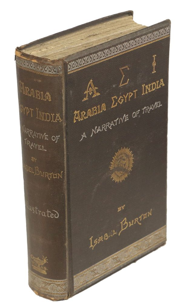 AEI; Arabia Egypt India; A Narrative of Travel. Isabel Burton.