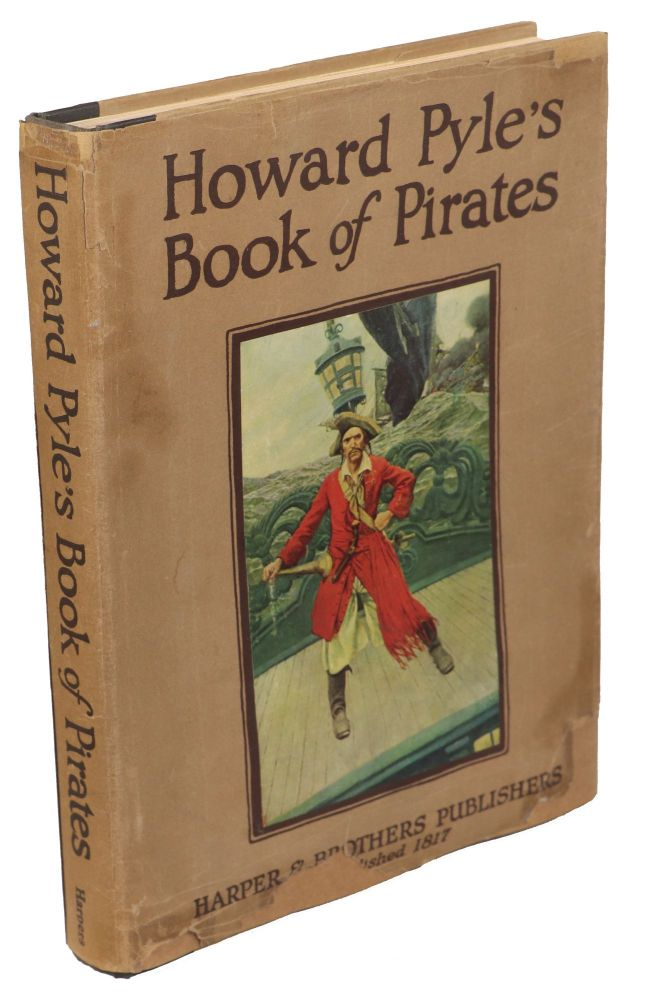 Howard Pyle's Book of Pirates; Fiction, Fact, & Fancy concerning the Buccaneers & Marooners of the Spanish Main: From the writing & Pictures of Howard Pyle: Compiled by Merle Johnson. Howard Pyle, Merle Johnson.