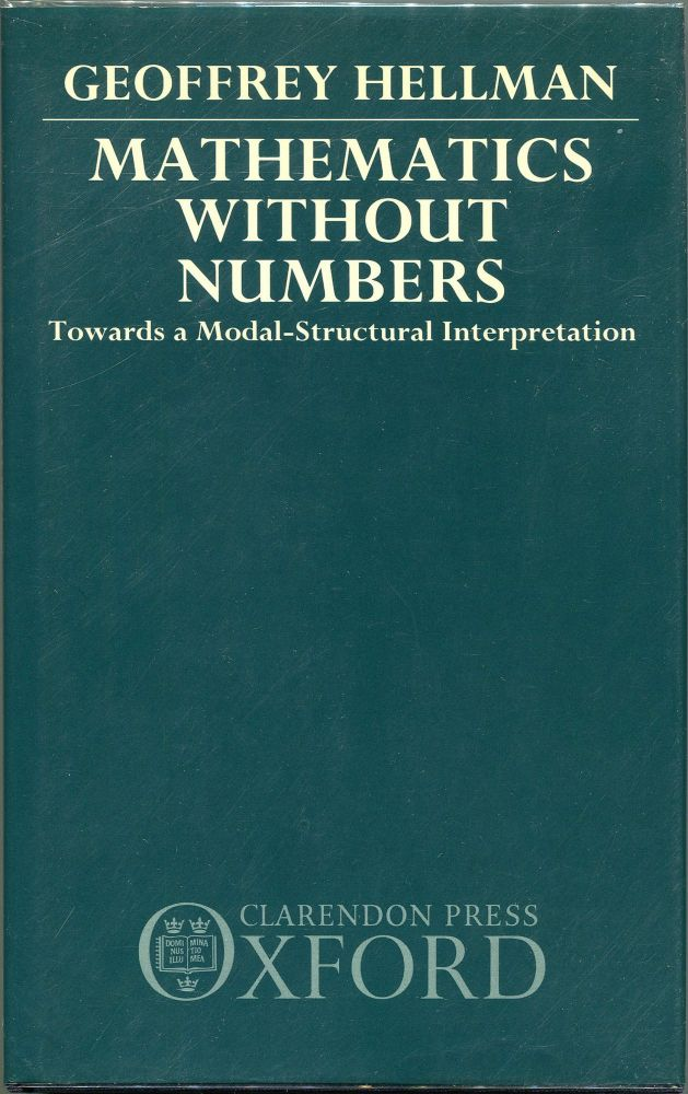 Mathematics without Numbers; Towards a Modal-Structural Interpretation. Geoffrey Hellman.