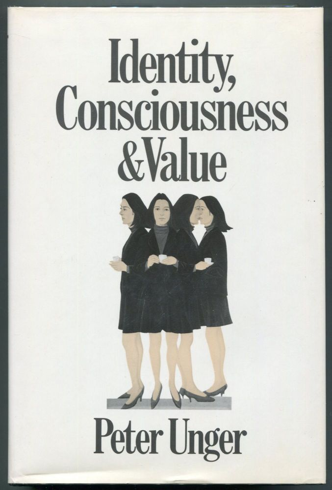 Identity, Consciousness and Value. Peter Unger.