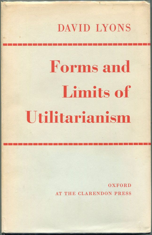 Forms and Limits of Utilitarianism. David Lyons.