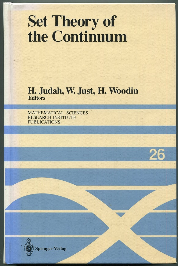 Set Theory of the Continuum. H. Judah, W. Just, H. Woodin.