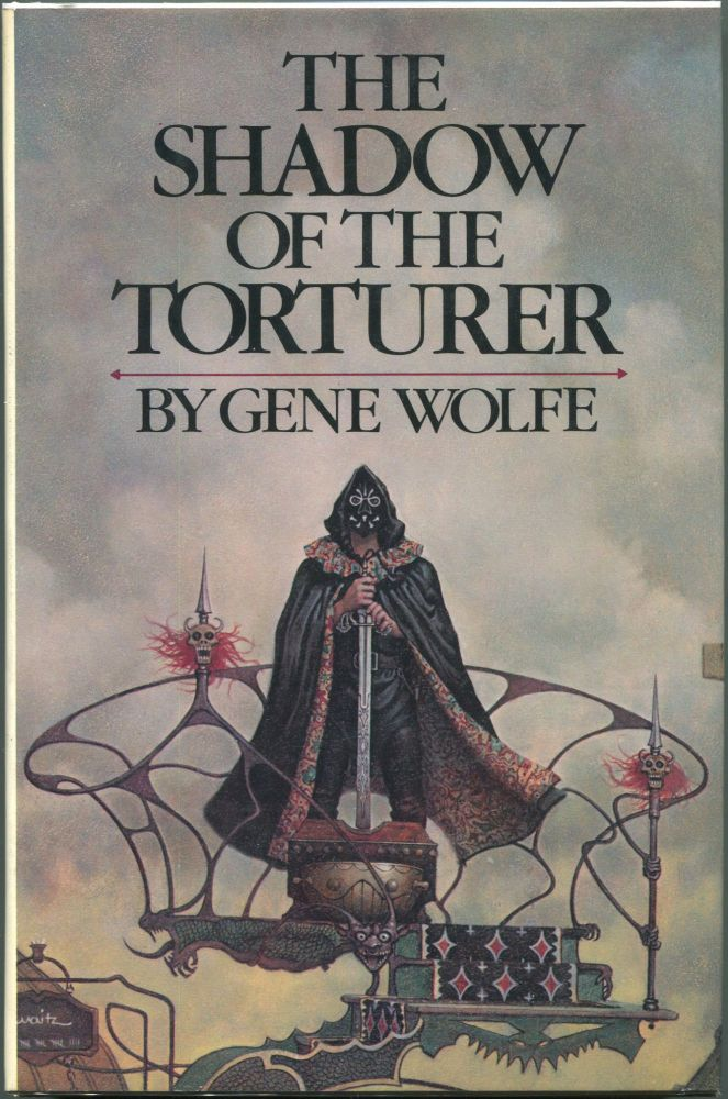 The Shadow of the Torturer; Volume One of The Book of the New Sun. Gene Wolfe.