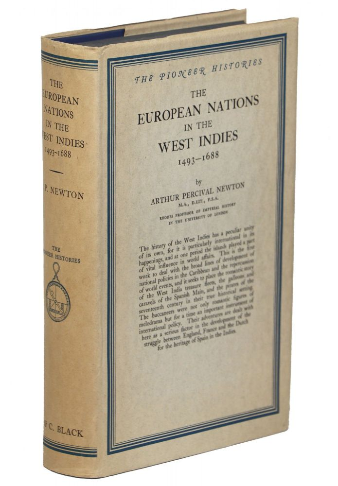 The European Nations in the West Indies; 1493-1688. Arthur Percival Newton.