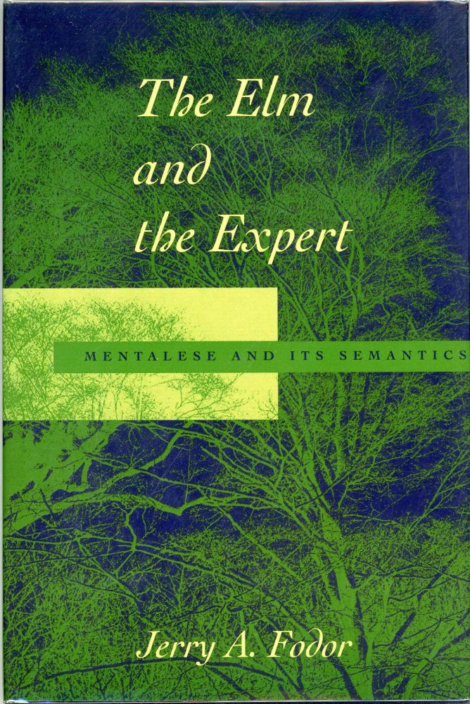 The Elm and the Expert; Mentalese and Its Semantics. Jerry A. Fodor.