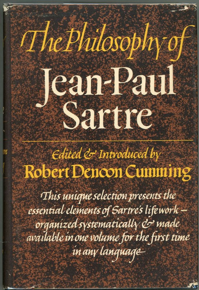 The Philosophy of Jean-Paul Sartre. Robert Denoon Cumming, Jean-Paul Sartre, Ed.