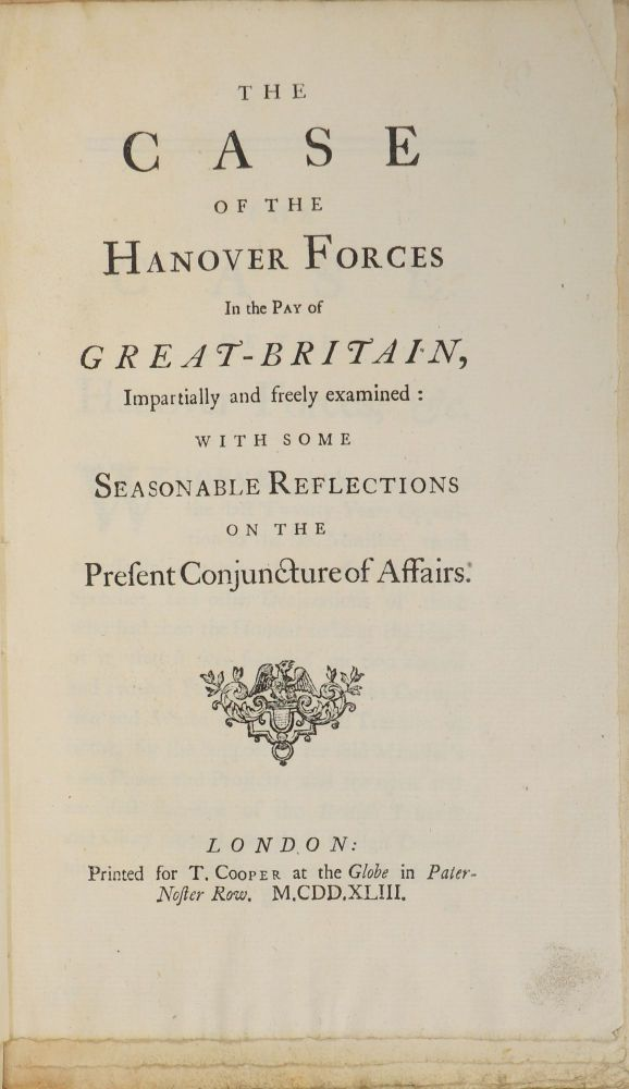 The Case of the Hanover Forces in the Pay of Great-Britain, Impartially and freely examined: With Some Seasonable Reflections on the Present Conjecture of Affairs. Philip Dormer Stanhope, Earl of Chesterfield, Edmund Waller.
