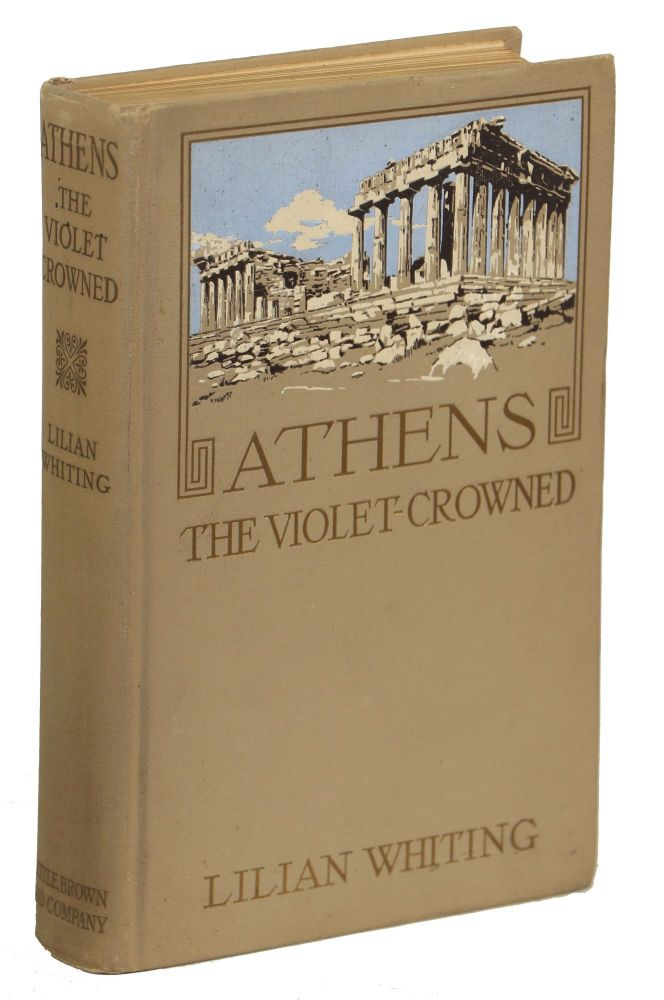 Athens the Violet-Crowned. Lilian Whiting.