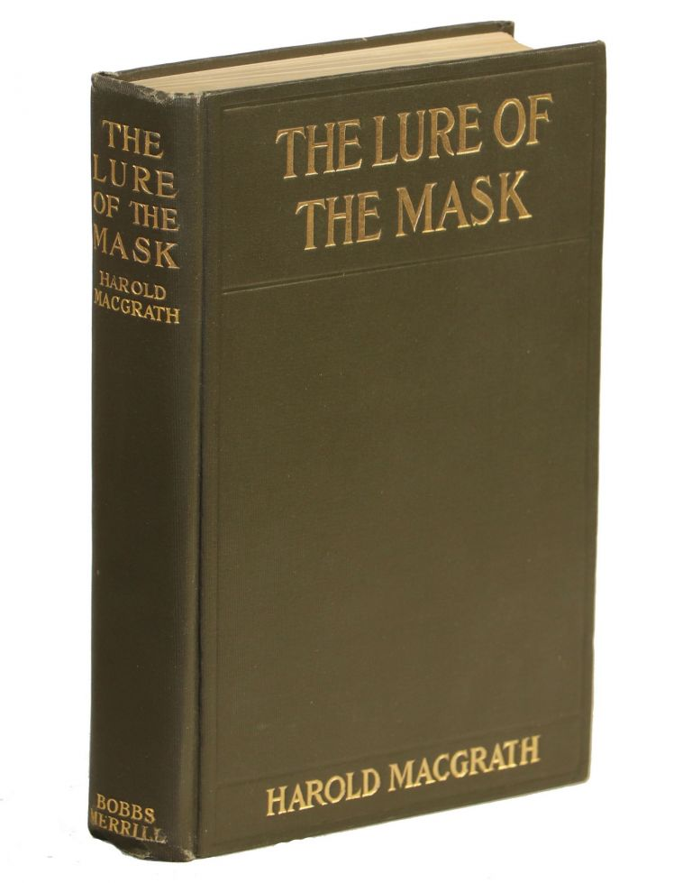 The Lure of the Mask. Harold Macgrath.