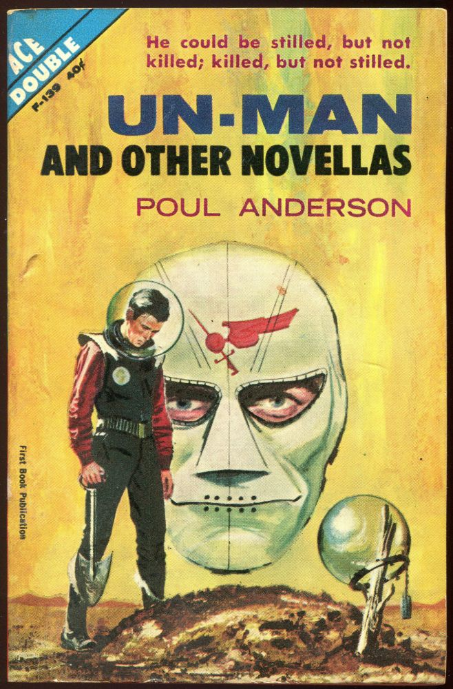 Un-Man and Other Novellas; The Makeshift Rocket. Poul Anderson.