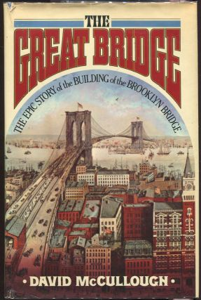The Great Bridge. David McCullough