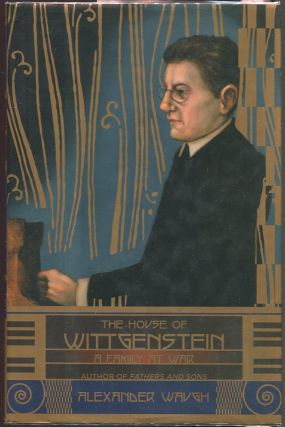 The House of Wittgenstein; A Family at War. Alexander Waugh
